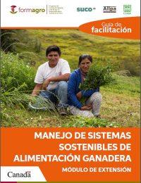 GUIA DE FACILITACION MANEJO DE SISTEMAS SOSTENIBLES DE ALIMENTACION GANADERA