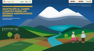 Más de 250 personas se reunirán en Huaraz para reflexionar sobre la adaptación al cambio climático de los sistemas agropecuarios andinos
