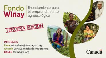 FORMAGRO lanza la tercera edición del Fondo Wiñay para el financiamiento de emprendimientos agroecológicos