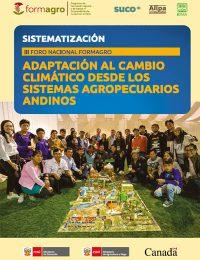 Sistematización del Foro Nacional Adaptación al cambio climático desde los sistemas agropecuarios andinos