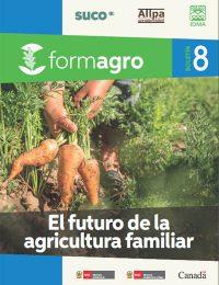 Boletín FORMAGRO # 8: El futuro de la agricultura familiar